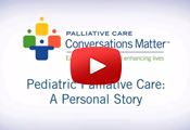 Pediatric Palliative Care Video