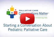 Starting a Conversation About Pediatric Palliative Care Video