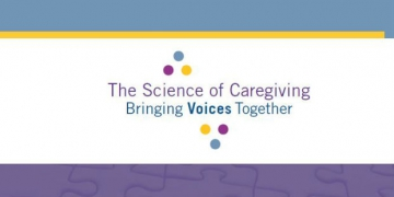 The Science of Caregiving: Bringing Voices Together